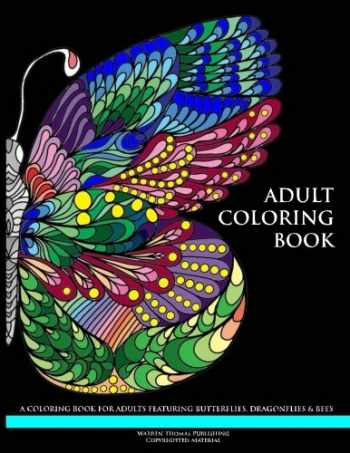 9781530454068-1530454069-Adult Coloring Book: A Coloring Book for Adults Featuring Butterflies, Dragonflies & Bees (Adult Coloring Books) (Volume 1)