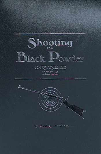 9781879356382-1879356384-Shooting the Black Powder Cartridge Rifle