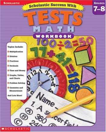 9780439425711-0439425719-Scholastic Success With: Tests: Math Workbook: Grades 7-8 (Scholastic Success with Workbooks: Tests Math)