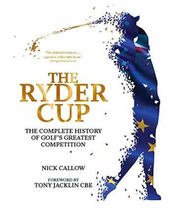 9781787391048-1787391043-The Ryder Cup: The Complete History of Golf's Greatest Competition