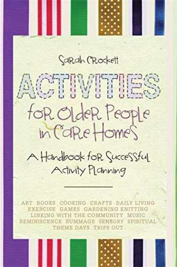 9781849054294-1849054290-Activities for Older People in Care Homes: A Handbook for Successful Activity Planning