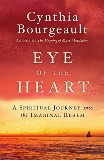 9781611806526-1611806526-Eye of the Heart: A Spiritual Journey into the Imaginal Realm