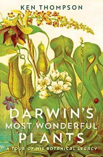 9780226675671-022667567X-Darwin's Most Wonderful Plants: A Tour of His Botanical Legacy