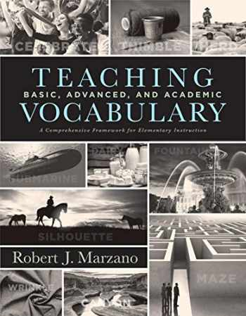 9781943360338-1943360332-Teaching Basic, Advanced, and Academic Vocabulary: A Comprehensive Framework for Elementary Instruction (Carefully curated clusters of tiered vocabulary for K-5 language and literacy development)