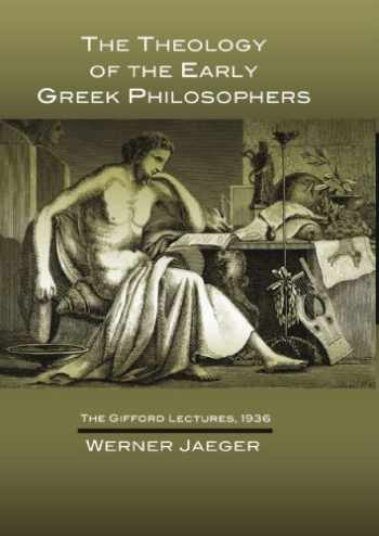 9781592443215-1592443214-The Theology of the Early Greek Philosophers: The Gifford Lectures, 1936