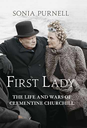 9781781313060-1781313067-First Lady: The Life and Wars of Clementine Churchill