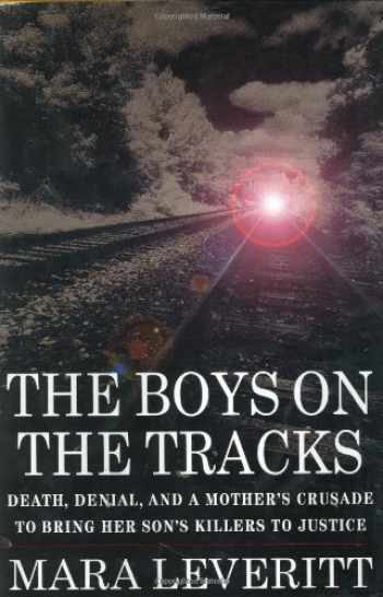 9780312198411-0312198418-The Boys on the Tracks:  Death, Denial, and a Mother's Crusade to Bring Her Son's Killers to Justice
