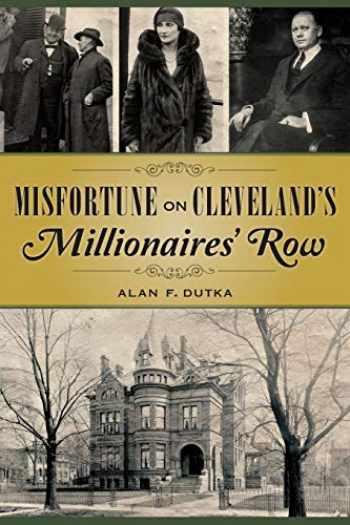 9781467117982-1467117986-Misfortune on Cleveland's Millionaires' Row (True Crime)