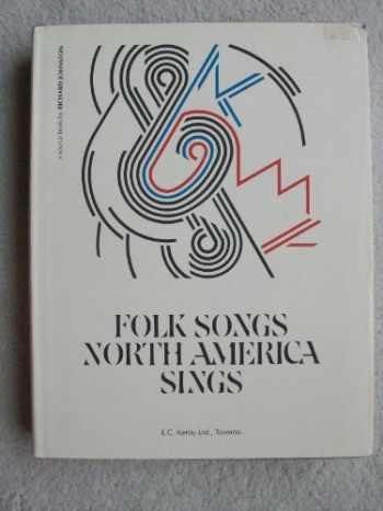 9780969183709-0969183704-Folk Songs North America Sings