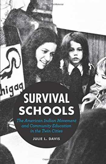 9780816674299-0816674299-Survival Schools: The American Indian Movement and Community Education in the Twin Cities