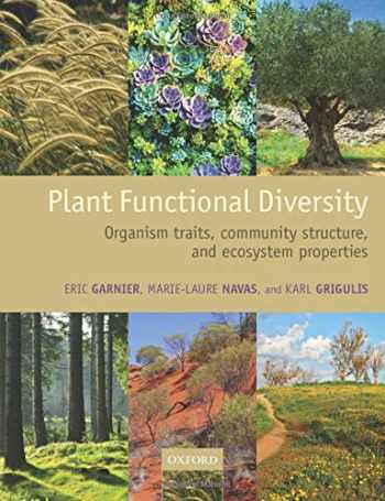 9780198757375-0198757379-Plant Functional Diversity: Organism traits, community structure, and ecosystem properties