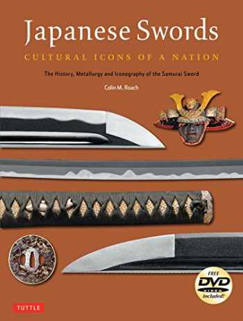9784805313312-4805313315-Japanese Swords: Cultural Icons of a Nation; The History, Metallurgy and Iconography of the Samurai Sword