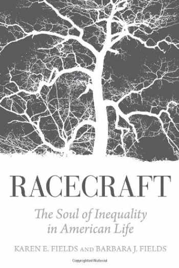 9781844679942-1844679942-Racecraft: The Soul of Inequality in American Life