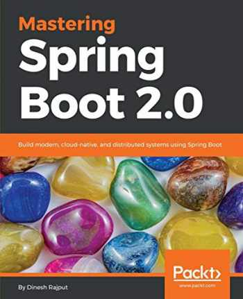9781787127562-1787127567-Mastering Spring Boot 2.0: Build modern, cloud-native, and distributed systems using Spring Boot