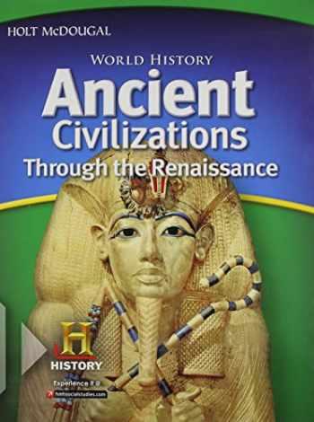 9780547485829-0547485824-World History: Student Edition Ancient Civilizations Through the Renaissance 2012