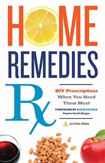 9781623154820-1623154820-Home Remedies RX: DIY Prescriptions When You Need Them Most