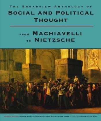 9781554814220-1554814227-The Broadview Anthology of Social and Political Thought: From Machiavelli to Nietzsche