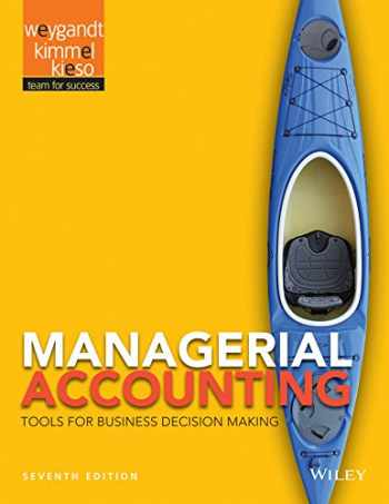 9781118334331-1118334337-Managerial Accounting: Tools for Business Decision Making