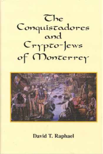 9780962077265-0962077267-The Conquistadores and Crypto-Jews of Monterrey