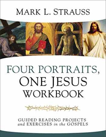 9780310109761-0310109760-Four Portraits, One Jesus Workbook: Guided Reading Projects and Exercises in the Gospels