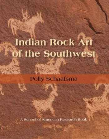 9780826309136-0826309135-Indian Rock Art of the Southwest (School of American Research Southwest Indian Arts Series)