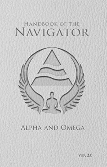 9781939410313-1939410312-Handbook of the Navigator: Why You and the Universe Were Meant to Meet