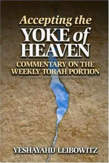 9789657108772-9657108772-Accepting the Yoke of Heaven: Commentary on the Weekly Torah Portion