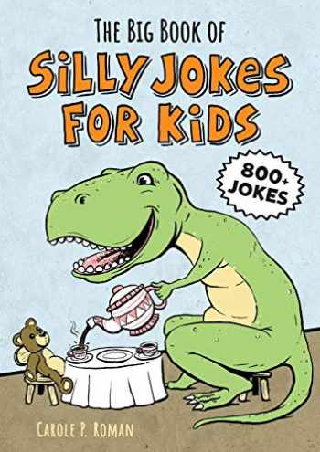 9781641526371-1641526378-The Big Book of Silly Jokes for Kids (Big Book of Silly Jokes for Kids Series)