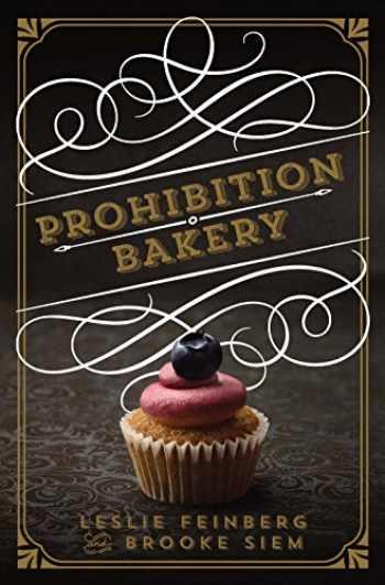 9781454916963-1454916966-Prohibition Bakery