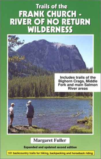 9780966423327-0966423321-Trails of the Frank Church: River of No Return Wilderness