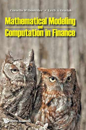 9781786347947-1786347946-Mathematical Modeling and Computation in Finance: With Exercises and Python and MATLAB Computer Codes
