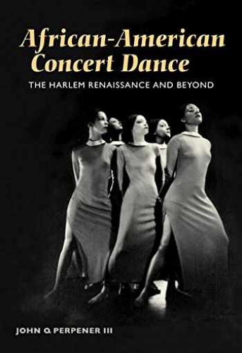 9780252072611-0252072618-African-American Concert Dance: THE HARLEM RENAISSANCE AND BEYOND