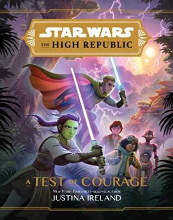9781368057301-1368057306-Star Wars The High Republic: A Test of Courage