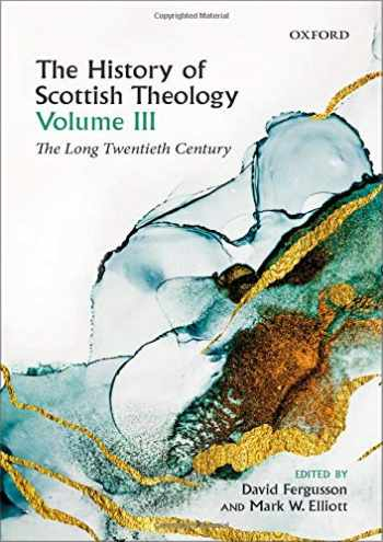 9780198759355-0198759355-The History of Scottish Theology, Volume III: The Long Twentieth Century