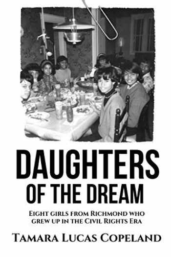 9781937592820-1937592820-Daughters of the Dream: Eight Girls from Richmond Who Grew Up in the Civil Rights Era