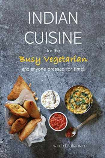 9780578651880-0578651882-Indian Cuisine for the Busy Vegetarian