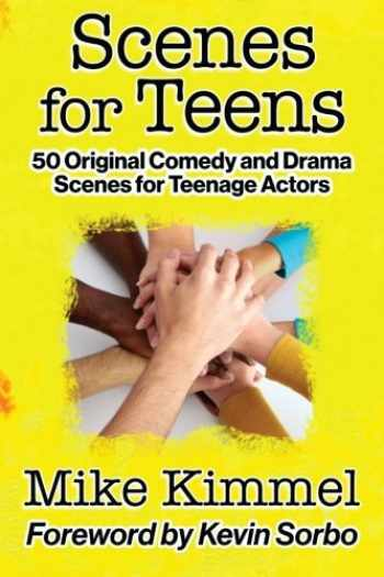 9781497557031-1497557038-Scenes for Teens: 50 Original Comedy and Drama Scenes for Teenage Actors (The Young Actor Series)