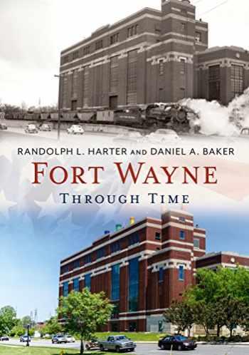 9781635000719-1635000718-Fort Wayne Through Time (America Through Time)