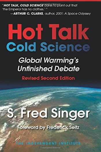 9780945999812-094599981X-Hot Talk, Cold Science: Global Warming's Unfinished Debate