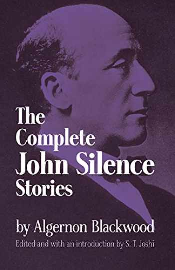 9780486299426-0486299422-The Complete John Silence Stories (Dover Horror Classics)
