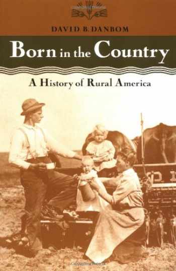 9780801850400-0801850401-Born in the Country: A History of Rural America (Revisiting Rural America)