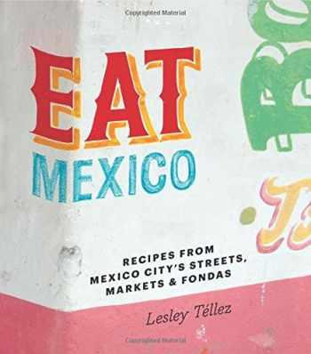 9781909487277-1909487279-Eat Mexico: Recipes from Mexico City's Streets, Markets & Fondas