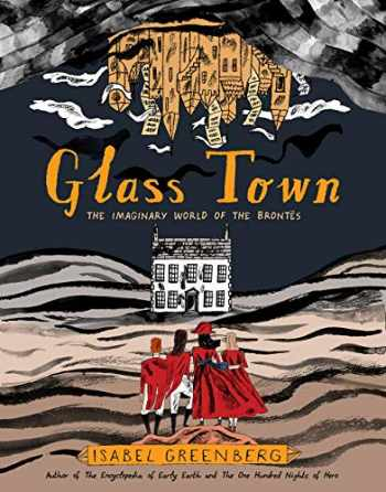 9781419732683-1419732684-Glass Town: The Imaginary World of the Brontës