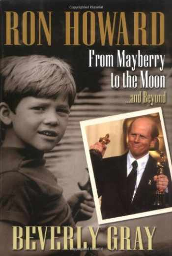 9781558539709-1558539700-Ron Howard: From Mayberry to the Moon...and Beyond