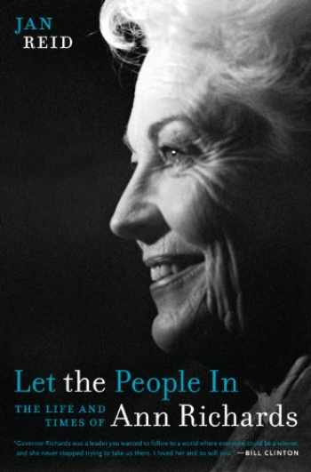 9780292754492-0292754493-Let the People In: The Life and Times of Ann Richards