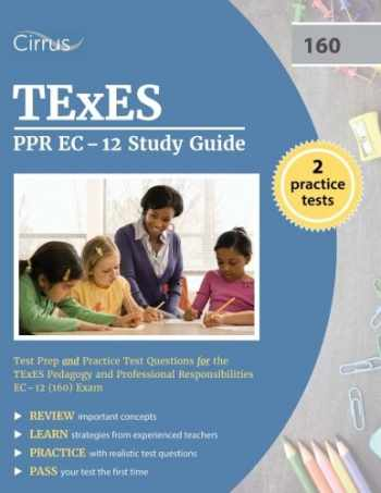 9781635300246-163530024X-TEXES PPR EC-12 Study Guide: Test Prep and Practice Test Questions for the TEXES Pedagogy and Professional Responsibilities EC-12 (160) Exam