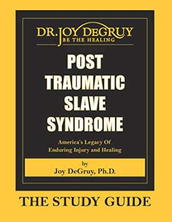 9781615391080-1615391088-Post Traumatic Slave Syndrome: Study Guide