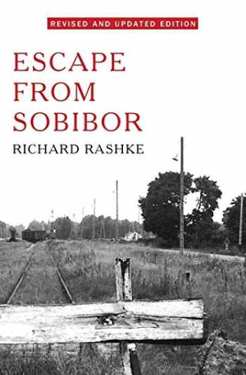 9781480458512-1480458511-Escape from Sobibor: Revised and Updated Edition