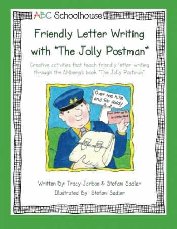 """9781484900505-1484900502-Friendly Letter Writing with """"The Jolly Postman"""": Creative activities that teach friendly letter writing through the Ahlberg's book """"The Jolly Postman""""."""