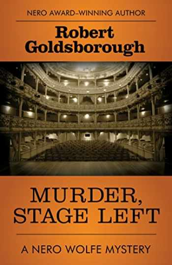 9781504041119-1504041119-Murder, Stage Left (The Nero Wolfe Mysteries, 12)